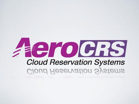 What is AeroCRS? AeroCRS is a complete reservation and operational system for a small-medium airline, the system includes: Reservations Either by agents.