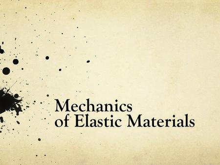 Mechanics of Elastic Materials