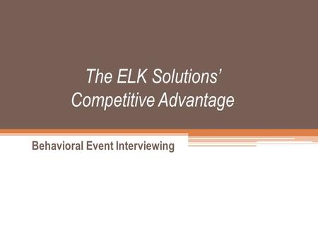 The ELK Solutions' Competitive Advantage