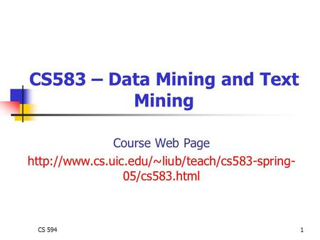 CS 5941 CS583 – Data Mining and Text Mining Course Web Page  05/cs583.html.