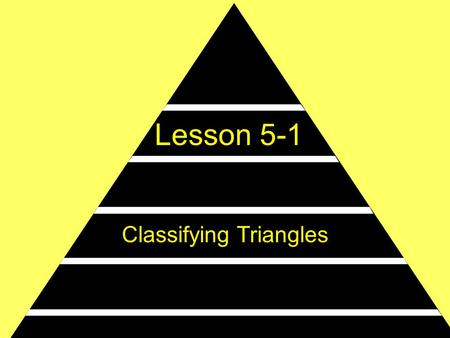 Lesson 5-1 Classifying Triangles. Ohio Content Standards: