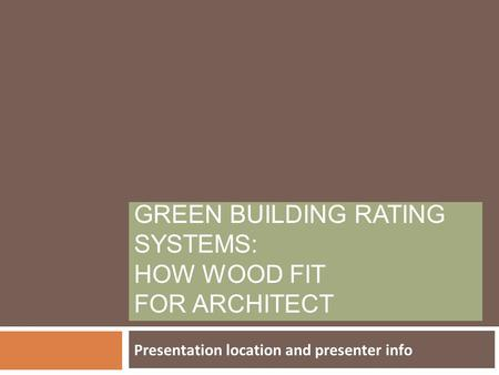 Green Building Rating <strong>Systems</strong>: how wood fit for architect