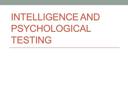 INTELLIGENCE AND PSYCHOLOGICAL TESTING. KEY CONCEPTS IN PSYCHOLOGICAL TESTING Psychological test: a standardized measure of a sample of a person's behavior.