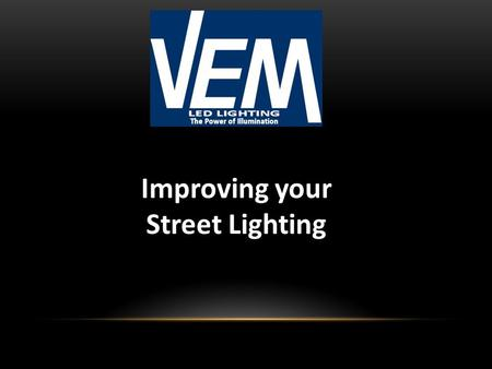 Improving your Lighting Street Lighting. Public lighting is one of the greatest consumers of energy and the greatest emitters of carbon. Changing to LED.