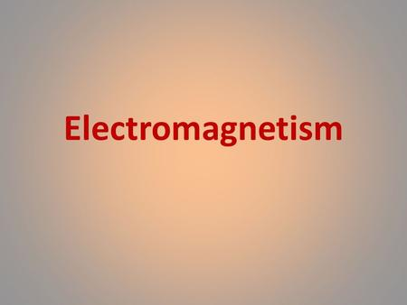 Electromagnetism. Behavior of Charges Magnetism Magnetism is a class of physical phenomena that includes forces exerted by magnets on other magnets.