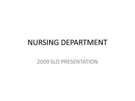 NURSING DEPARTMENT 2009 SLO PRESENTATION. ASCC Mission Statement The mission of the American Samoa Community College is to foster successful student learning.
