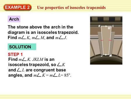 example 2 use properties of isosceles trapezoids arch the stone Triumphal Arch Diagram example 2 use properties of isosceles trapezoids arch