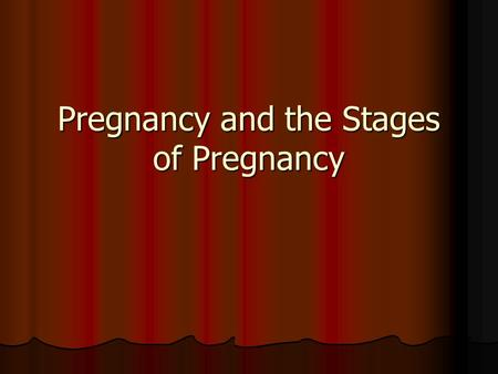 Pregnancy and the Stages of Pregnancy. Stages of Pregnancy Slide Show  regnancy_pictures_slideshow/article.htm.