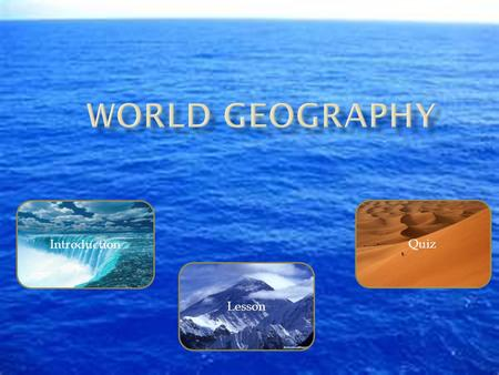World Geography Introduction Quiz Lesson.