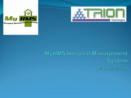 ๏ MyHMS Software is designed to use easily for hospital management. ๏ Many operations related to hospital (especially for hospital) such as Investigation,