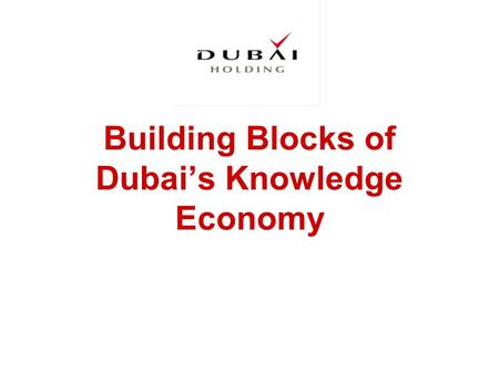 Building Blocks of Dubai's Knowledge Economy. 2 Contents TECOM a Dubai Holding subsidiary: TECOM Investments TECOM Projects TECOM Subsidiaries.
