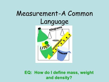 Measurement-A Common Language