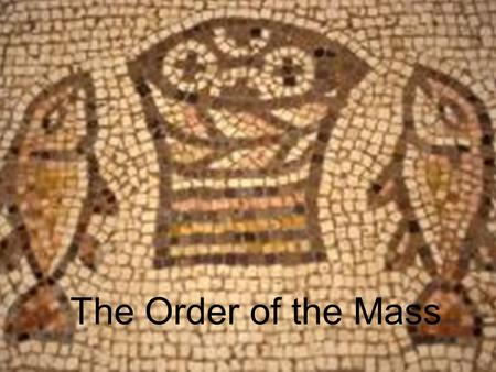 The Order of the Mass.