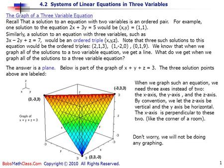 4.2 Systems of Linear Equations in Three Variables BobsMathClass.Com Copyright © 2010 All Rights Reserved. 1 The Graph of a Three Variable Equation Recall.
