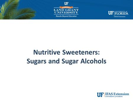 Nutritive Sweeteners: Sugars and Sugar Alcohols