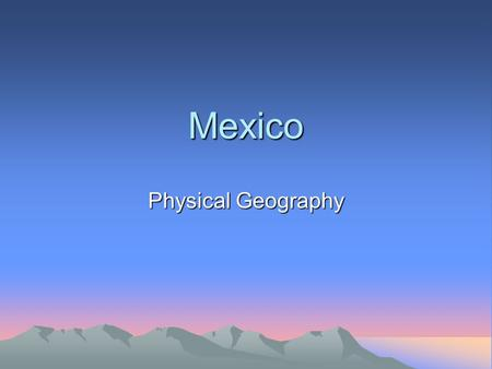 Mexico Physical Geography.