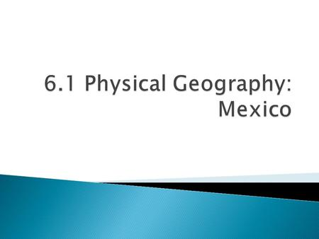 6.1 Physical Geography: Mexico