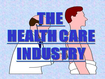 INDUSTRY OVERVIEW HEALTH CARE IS $1.37 trillion spent in 2002!!! (approx. 14% of GDP) Services Provided: diagnostic healing rehabilitation prevention.