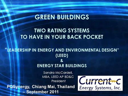 "GREEN BUILDINGS TWO RATING SYSTEMS TO HAVE IN YOUR BACK POCKET "" LEADERSHIP IN ENERGY AND ENVIRONMENTAL DESIGN"" (LEED) & ENERGY STAR BUILDINGS Sandra McCardell,"