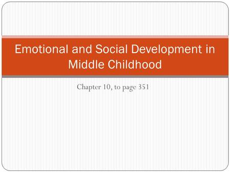 Emotional and Social <strong>Development</strong> in Middle Childhood