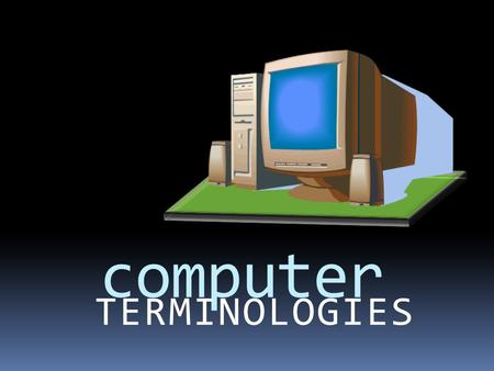 Computer TERMINOLOGIES. Write the name of the following icons: