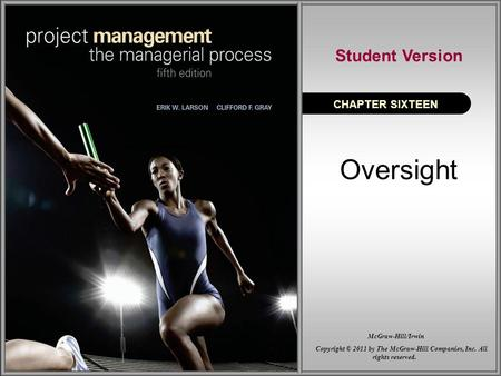 Oversight CHAPTER SIXTEEN Student Version Copyright © 2011 by The McGraw-Hill Companies, Inc. All rights reserved. McGraw-Hill/Irwin.