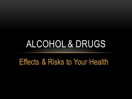 Effects & Risks to Your Health
