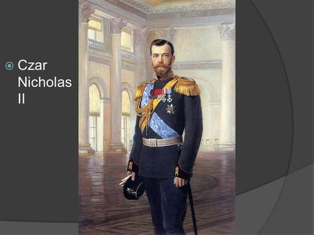  Czar Nicholas II.  The USA declared war on Germany in 1917 because of Lusitania sinking, unrestricted submarine warfare + Zimmerman Telegram  Germany.