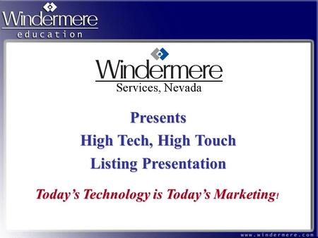 Today's Technology is Today's Marketing ! Presents High Tech, High Touch Listing Presentation.