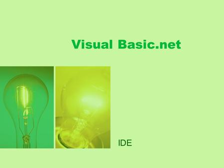 Visual Basic.net IDE. Integrated Development Environment.