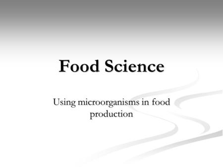 Using microorganisms in food production