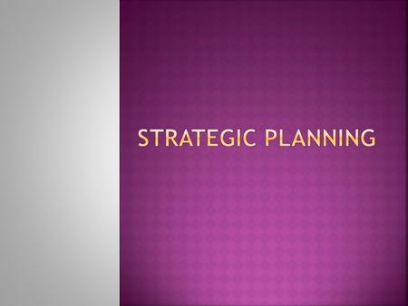  Planning is the process of deciding in advance what should be accomplished & how it should be realized  It involves selecting objectives & how to achieve.