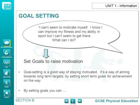"UNIT 1 - Information ""I can't seem to motivate myself. I know I can improve my fitness and my ability in sport but I can't seem to get there. What can."
