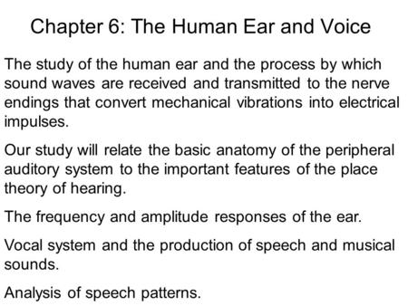Chapter 6: The Human Ear and Voice
