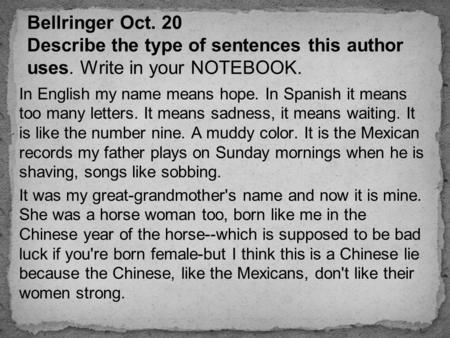 Bellringer Oct. 20 Describe the type of sentences this author uses
