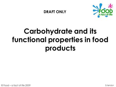 Carbohydrate and its functional properties in food products