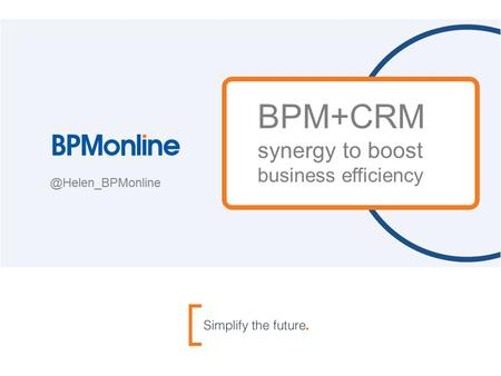 BPM+CRM synergy to boost business efficiency