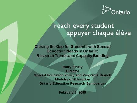 1 PUT TITLE HERE Closing the Gap for Students with Special Education Needs in Ontario: Research Trends and Capacity Building Barry Finlay Director Special.