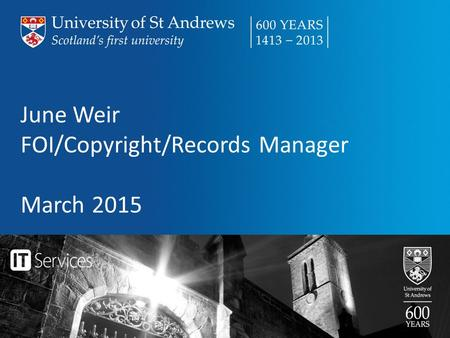 June Weir FOI/Copyright/Records Manager March 2015.