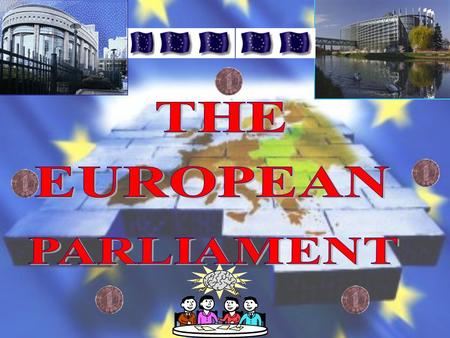 AGENDA 1. INTRODUCTION 2. HISTORY OF EUROPEAN PARLIAMNET 3. STRUCTURE OF EUROPEAN PARLIAMENT 4. THE FUNCTIONS OF EUROPEAN PARLIAMENT 5. THE ROLE OF EUROPEAN.