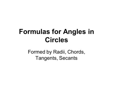 Formulas for Angles in Circles