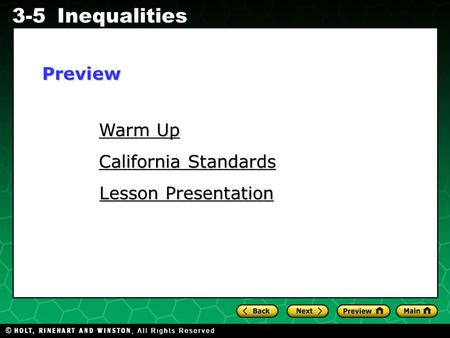 Evaluating Algebraic Expressions 3-5Inequalities Warm Up Warm Up California Standards California Standards Lesson Presentation Lesson PresentationPreview.