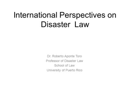 International Perspectives on Disaster Law