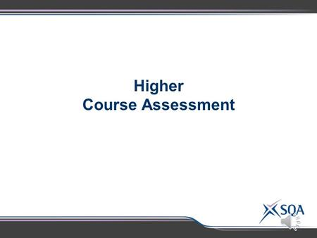 Higher Course Assessment Question Paper Structure  Section 1 20 multiple choice questions 20 marks  Section 2 restricted and extended response questions.