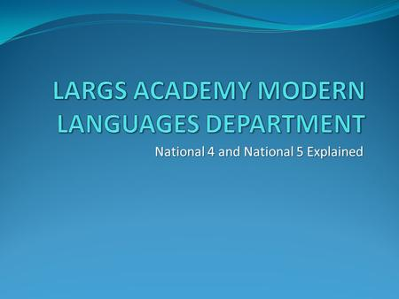 LARGS ACADEMY MODERN LANGUAGES DEPARTMENT