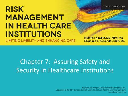Chapter 7: Assuring Safety and Security in Healthcare Institutions