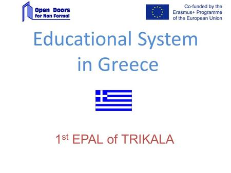 Educational System in Greece 1 st EPAL of TRIKALA.