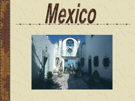 Vocabulary for Mexico Latin America – all land south of the US Middle America – Mexico, Central America, and Caribbean Islands Sierra Madre Mountain.