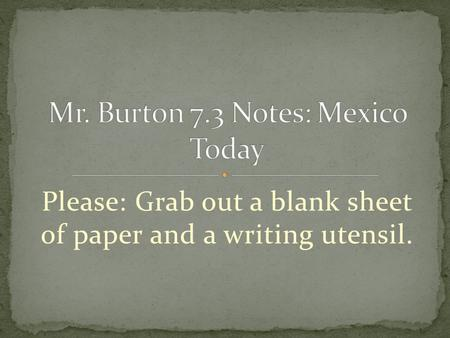 Please: Grab out a blank sheet of paper and a writing utensil.