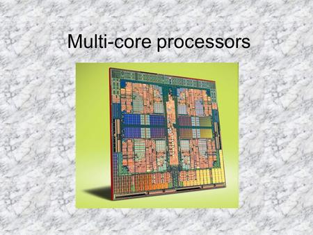 Multi-core processors. History In the early 1970's the first Microprocessor was developed by Intel. It was a 4 bit machine that was named the 4004 The.